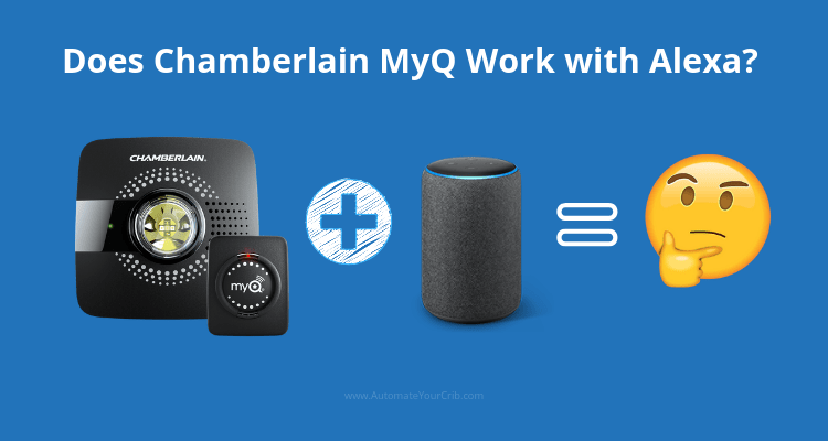 Does Chamberlain MyQ Work With Alexa